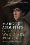 Margot Asquith's Great War Diary 1914-1916: The View from Downing Street - Michael Brock, Eleanor Brock