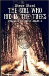 The Girl Who Hid in the Trees - Steve Stred, Gavin Kendall