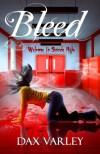 Bleed - Dax Varley