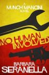 No Human Involved - Barbara Seranella