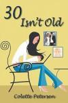 30 Isn't Old - Colette Petersen
