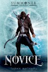 The Novice: Summoner: Book One (The Summoner Trilogy) - Taran Matharu