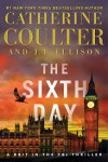 The Sixth Day (A Brit in the FBI) - Catherine Coulter, J.T. Ellison