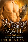 Howling for a Mate: BBW Wolf Shifter Paranormal Romance (Fated Hearts Club Book 3) - Cecilia Lane