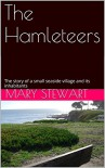 The Hamleteers: The story of a small seaside village and its inhabitants - Mary Stewart