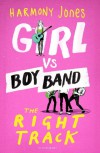 Girl vs. Boy Band: The Right Track - Harmony Jones