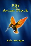 Flit and the Avian Flock - Kyle Metzger