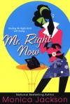 Mr. Right Now - Monica Jackson