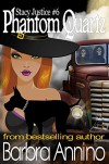 Phantom Quartz: A Stacy Justice Witch Mystery Book 6 (Stacy Justice Magical Mysteries) - Barbra Annino