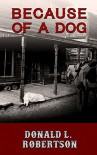 Because of a Dog: A Western Novella - Donald L. Robertson