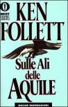 Sulle ali delle aquile - Roberta Rambelli, Ken Follett