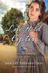 Love Held Captive (A Lone Star Hero's Love Story) - Shelley Shepard Gray