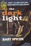 The Dark Light - Bart Spicer