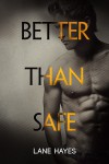 Better Than Safe - Lane Hayes