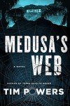 Medusa's Web: A Novel - Tim Powers