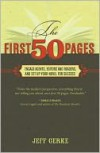 The First 50 Pages: Engage Agents, Editors and Readers, and Set Up Your Novel for Success - Jeff Gerke