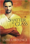 Shatter by Glass - Emmi Lawrence