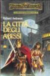 La città degli abissi - Richard Awlinson, Troy Denning, Laura Pignatti