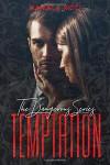 TEMPTATION (The Dangerous Series Vol.1): Dark Romance - Manuela Ricci
