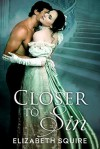Closer To Sin - Elizabeth Squire