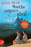 Manche mögen's steil: (K)ein Liebes-Roman - Ellen Berg