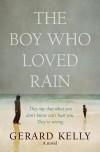 The Boy Who Loved Rain - Gerard Kelly