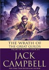 The Wrath of the Great Guilds - Jack Campbell