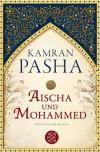 Aischa und Mohammed - Kamran Pasha