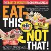 Eat This Not That! The Best (& Worst!) Foods in America!: The No-Diet Weight Loss Solution - David Zinczenko, Matt Goulding