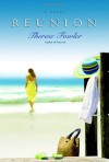 Reunion: A Novel - Therese Fowler