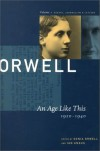 The Collected Essays, Journalism and Letters: Volume 1: An Age Like This, 1920-40 - George Orwell