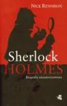 Sherlock Holmes. Biografia nieautoryzowana - Nick Rennison, Anna Bartkowicz