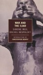 War and the Iliad - Simone Weil, Rachel Bespaloff, Christopher Benfey, Hermann Broch