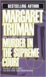 Murder In The Supreme Court - Margaret Truman