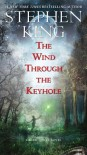 The Wind Through the Keyhole: A Dark Tower Novel - Stephen King