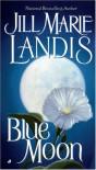 Blue Moon - Jill Marie Landis