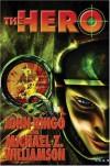 The Hero - John Ringo, Michael Z. Williamson