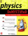 Physics Demystified : A Self-Teaching Guide (Demystified) - Stan Gibilisco