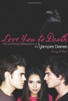 Love You to Death: The Unofficial Companion to the Vampire Diaries - Crissy Calhoun