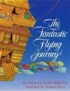 The Fantastic Flying Journey - Gerald Durrell, Graham Percy