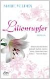 Lilienrupfer: Roman - Marie Velden