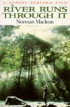 A River Runs Through It And Other Stories - Norman Maclean