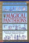 Magical Pantheons: A Golden Dawn Journal - Chic & Sandra Tabatha Cicero