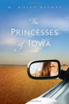 The Princesses of Iowa - M. Molly Backes