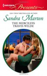 The Merciless Travis Wilde - Sandra Marton