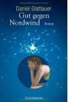 Gut Gegen Nordwind Geschenkausgabe (German Edition) - Daniel Glattauer