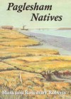 Paglesham Natives: 400 Years of Loves, Lives and Labours in an Essex Marshland Village - Mark Roberts, Rosemary Roberts