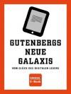 SPIEGEL E-Book: Gutenbergs neue Galaxis: Vom Glück des digitalen Lesens (German Edition) - Schmundt,  Hilmar, SPIEGEL Verlag