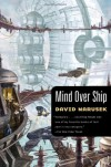 Mind Over Ship - David Marusek