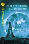 Last and First Men (SF Masterworks) (Sf Masterworks 11) - Olaf Stapledon;William Olaf Stapledon